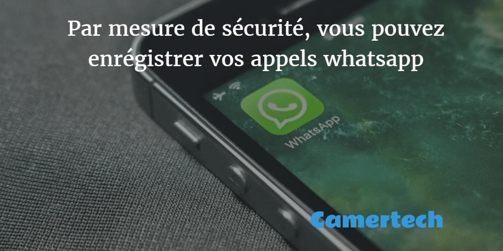 comment enregistrer appel whatsapp android