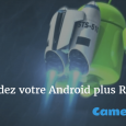 rendre Android plus rapide